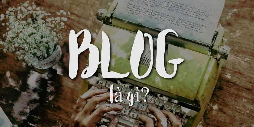 Blog-la-gi