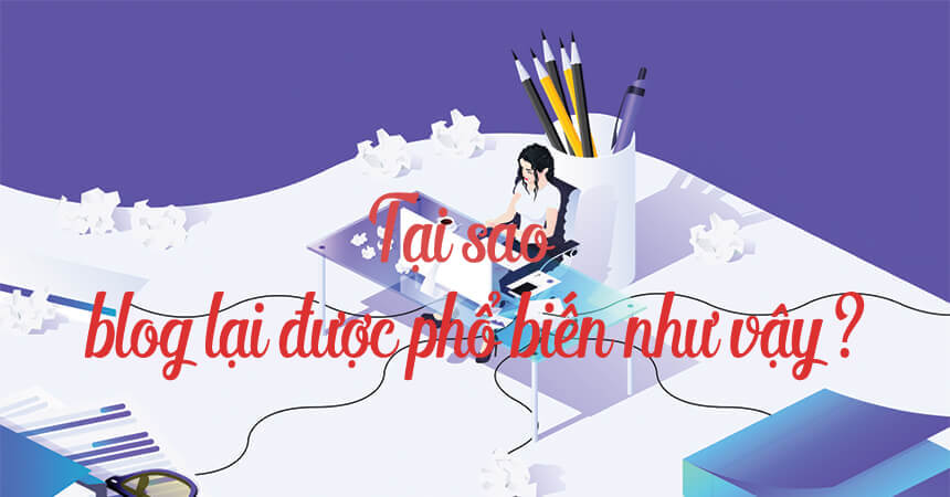 tai-sao-blog-duoc-pho-bien