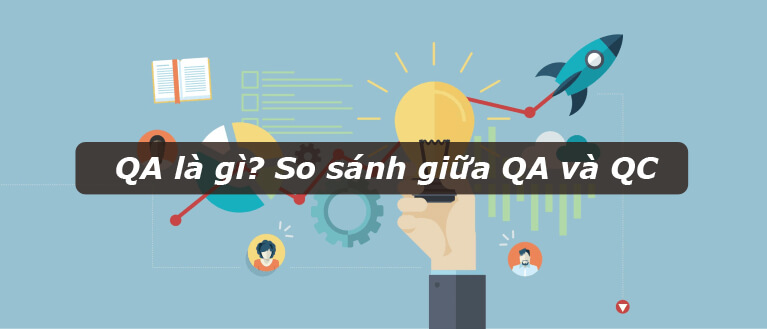 QA là gì? So sánh giữa QA và QC